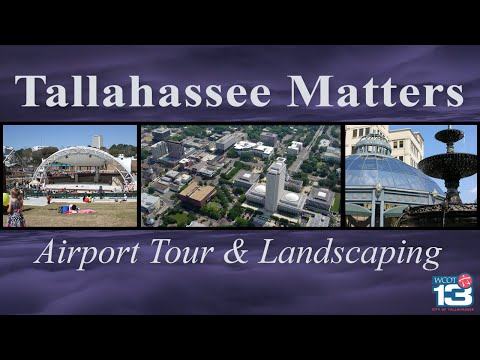 Tallahassee Matters - Airport Tour and Landscaping