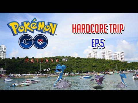 Pokemon GO Hardcore Trip Pattaya EP.5