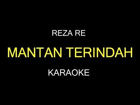 MANTAN TERINDAH - Reza Re (Karaoke/Lirik)