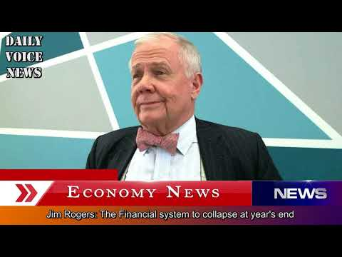 Jim Rogers: Financial system to collapse at year's end