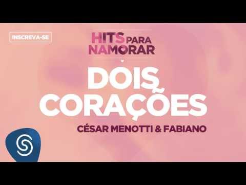 Dois Corações - César Menotti & Fabiano (Hits Para Namorar)