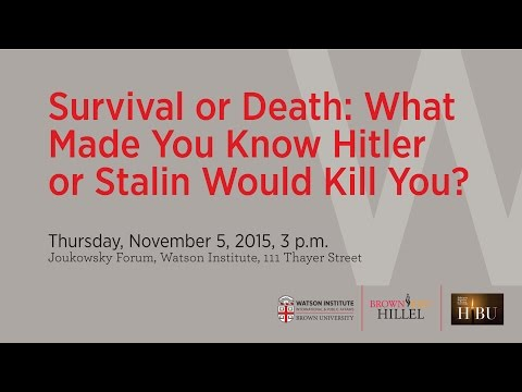 Peter Gourevitch ─ Survival or Death: What Made You Know Hitler or Stalin Would Kill You?