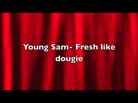 Young Sam - Fresh like dougie