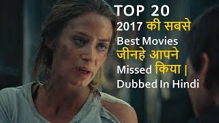 Top 20 Best Movies Dubbed In Hindi 2017   Movies You Missed In 2017