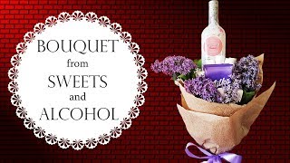 Exquisite Bouquet from Sweets and Alcohol | DIY Romantic composition