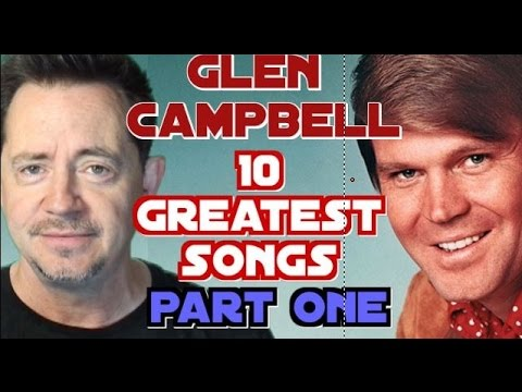 Glen Campbell - Top 10 Greatest Songs (Part One) with John Beaudin