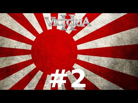 Victoria 2 Japanese Campaign #2: Puppet States and Aggressive Expansion