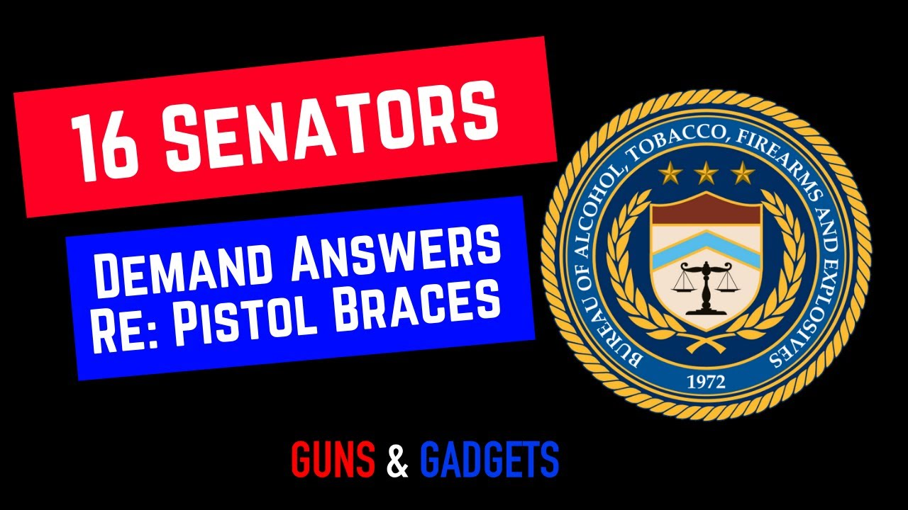 16 Senators Demand Answers From ATF Re: Pistol Braces