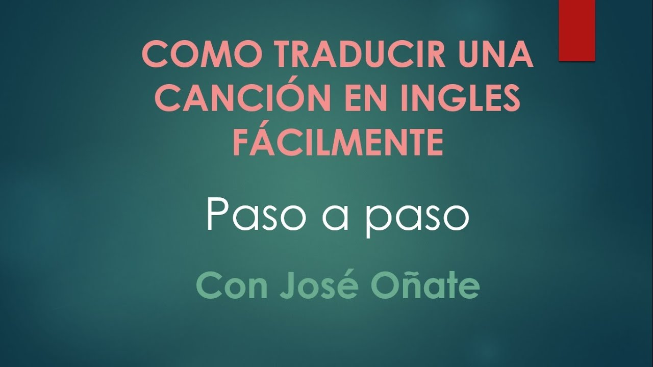 Como Traducir Una Cancion En Ingles Facilmente Con José Oñate Youtube