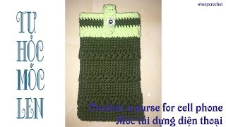 Crochet a purse for cell phone - Móc túi đựng điện thoại
