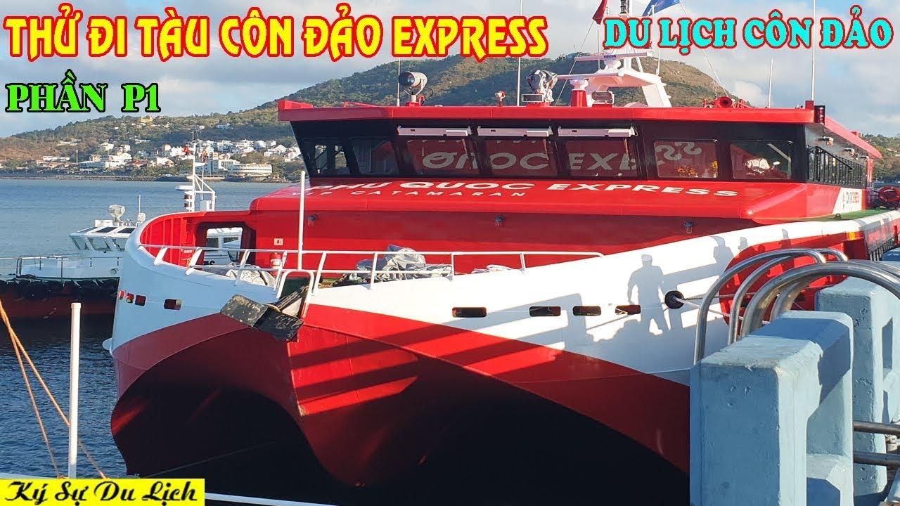 Du Lịch Côn Đảo - P1 - Thử Đi Tàu Cao Tốc Côn Đảo Express
