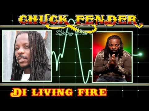 Chuck Fender Best Of [The Living Fire] Mixtape By Djeasy