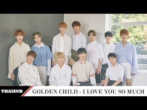 [THAISUB] Golden Child -  I Love You So Much (네가 너무 좋아)