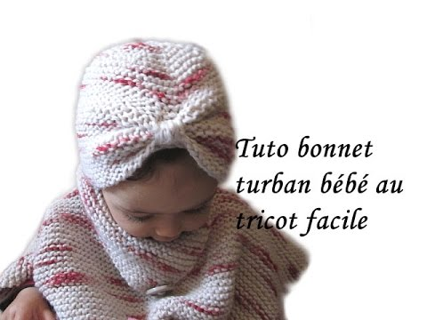 8c9721680bf TUTO BONNET TURBAN BEBE AU TRICOT FACILE BABY HAT KNITTING - YouTube