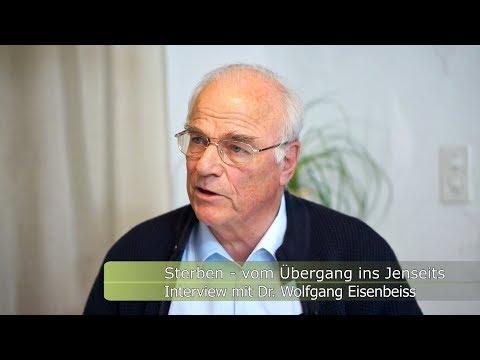 Sterben - vom Übergang in das Jenseits.  Interview mit Dr. Wolfgang Eisenbeiss