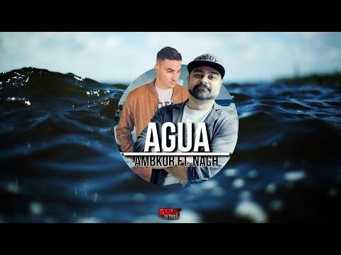 NACH - AGUA - FT AMBKOR (VideoLyrics/Letra) ESTRENO 2017