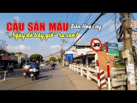 CẦU SĂN MÁU Biên Hòa ngày đó bây giờ ra sao?   Bienhoa City Travel