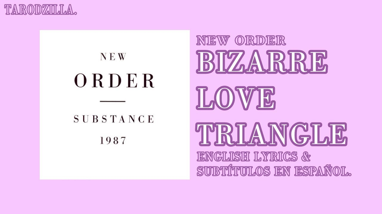 New Order - Bizarre Love Triangle [Extended Dance Mix] (SUB ESPAÑOL & LYRICS)