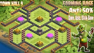 Clash of clans coc Th9 best farming base ANTI 50% Gold, Dark, Elixir Base 2016,
