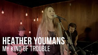 Heather Youmans - My Kind of Trouble - Live at The Recordium