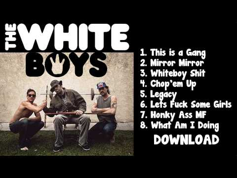 The White Boys - Lets Fuck Some Girls