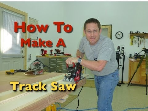 How To Build A Track Saw