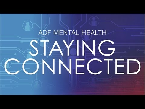 Staying Connected - ADF Mental Health