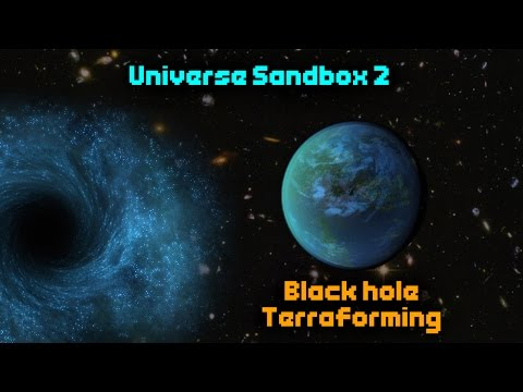 TERRAFORMING A BLACK HOLE [WITH A BLACK HOLE!]  - Universe Sandbox 2