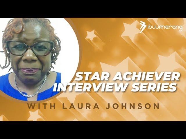 Star Achiever Interview Series— Laura Johnson
