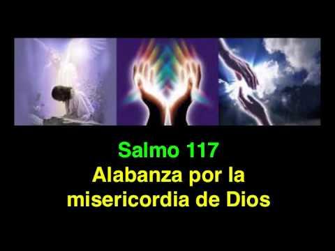 Salmo 117 Alabanza Por La Misericordia De Dios Youtube