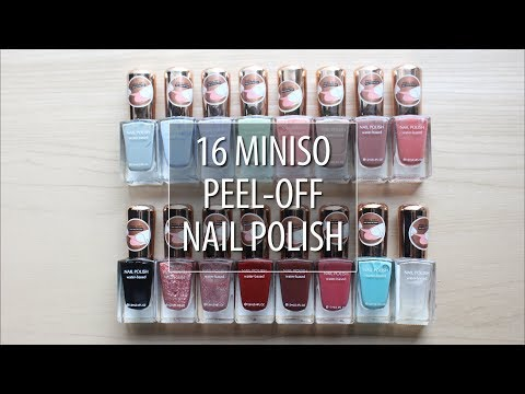 TRY ON 16 MINISO PEEL-OFF NAIL POLISH + COLOUR DETAILS !!!