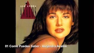 01 Como Puedes Saber - Alejandra Avalos AMOR SIN DUEÑO