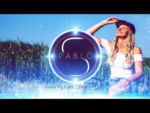 Darius & Finlay X Last Night - Close My Eyes [S-Pablo Edit]