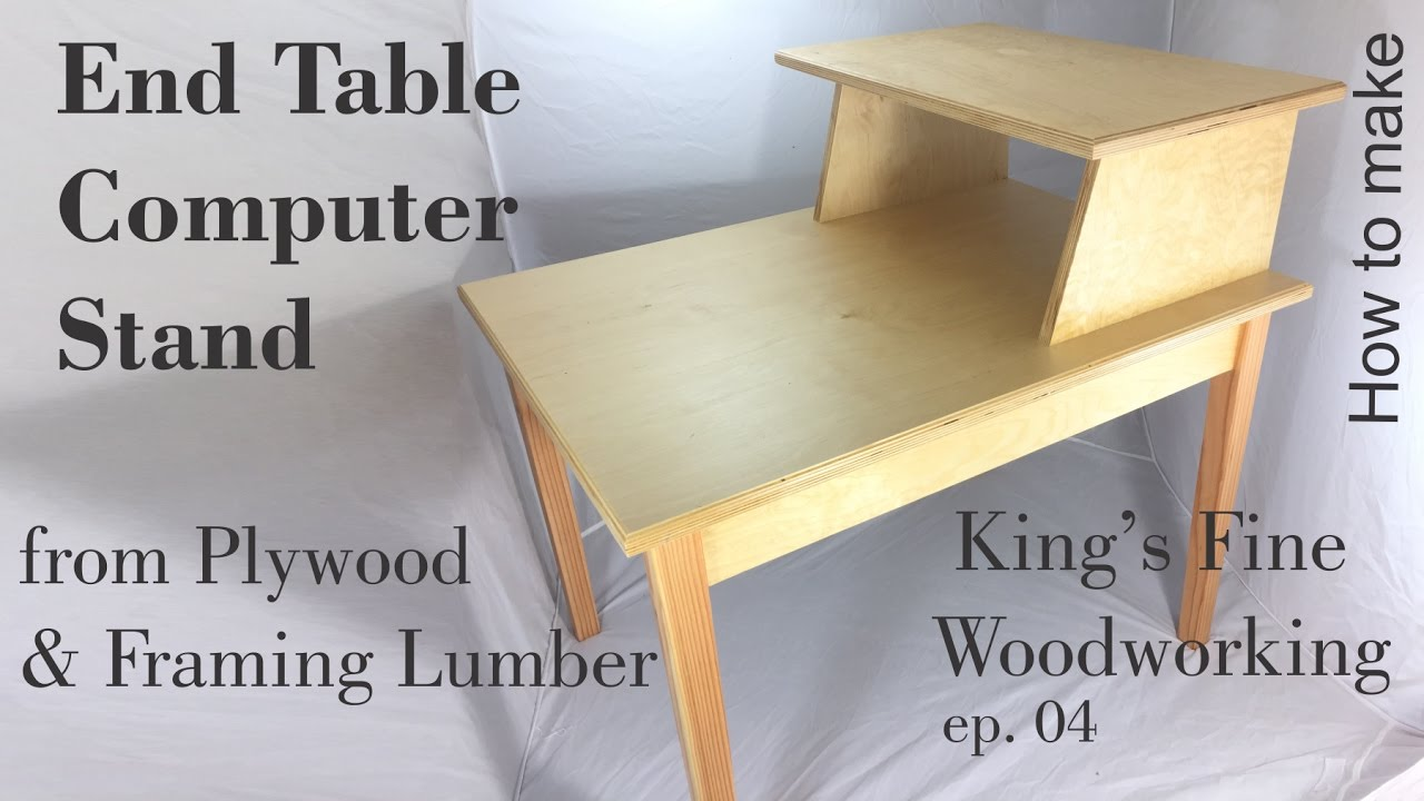 04 How To Make End Table Computer Stand Plywood Framing Lumber