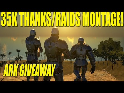 35K THANKS/RAIDS MONTAGE (ARK GIVEAWAY)!