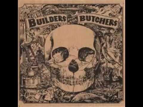 The Builders and the Butchers - When It Rains