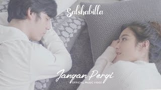 SALSHABILLA - JANGAN PERGI (Official Music Video)