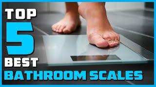 Top 5 Best Bathroom Scales Review in 2021