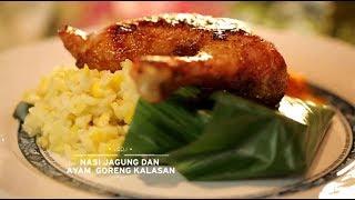Chefs Table - Nasi Jagung dan Ayam Goreng Kalasan