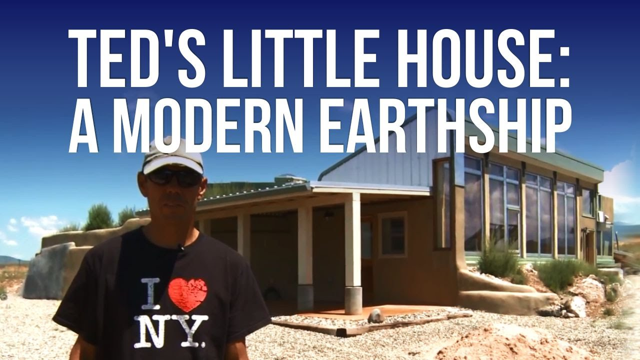 Teds little house a modern earthship youtube