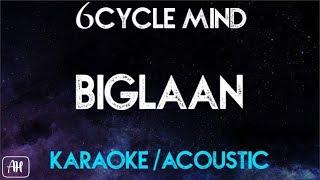 6cyclemind - Biglaan (Karaoke/Acoustic)