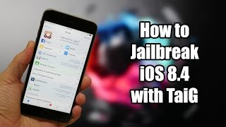 How to Jailbreak iOS 8.4 with TaiG - iPhone, iPod, iPad