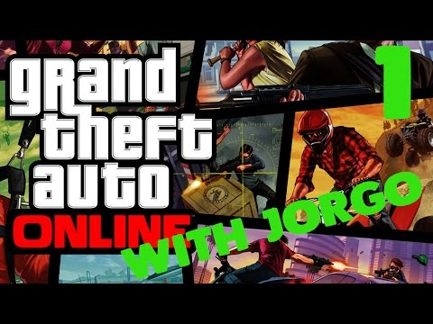 GTA Online with Jorgo Ep 1 | There's No Place Like Home