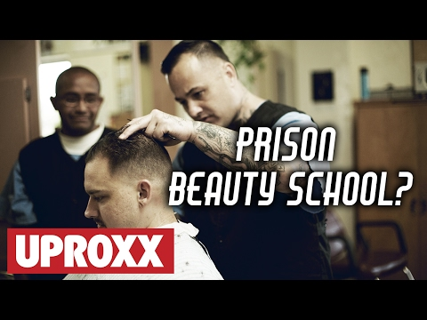 Prison Beauty School? | UPROXX Reports