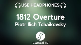 Pyotr Ilyich Tchaikovsky - 1812 Overture [WITH CANNONS!!] HD (8D Classical Music) | Classical 8D 🎧