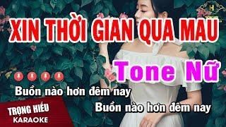 Karaoke Xin Thời Gian Qua Mau Tone Nữ Nhạc Sống | Trọng Hiếu