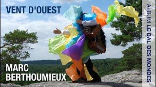 MARC BERTHOUMIEUX – VENT D'OUEST  – Album Le Bal des Mondes