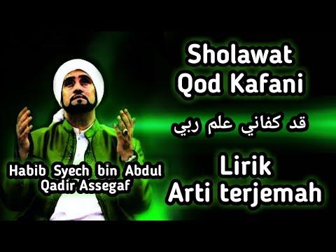 Habib Syech Qod Kafani Lirik Teks Arti Terjemah