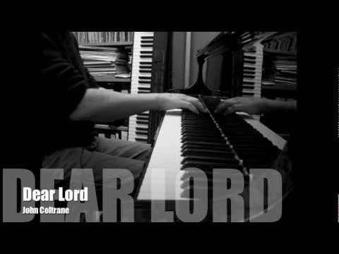 Dear Lord (John Coltrane)