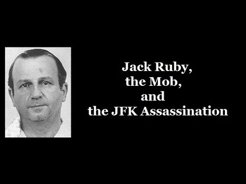 Jack Ruby, The Mob & The JFK Assassination